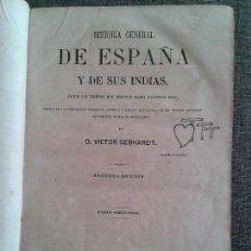 Libros antiguos: HISTORIA GENERAL DE ESPAÑA Y DE SUS INDIAS. LIBRO OBRA DE VICTOR GEBHARDT, TOMO SEGUNDO (1865). Lote 60372171