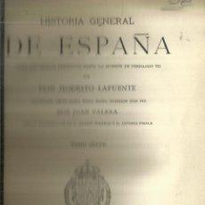 Libros antiguos: HISTORIA GENERAL DE ESPAÑA. TOMO 6. MODESTO LAFUENTE. MONTANER Y SIMÓN EDITORES. BARCELONA. 1889. Lote 61713388