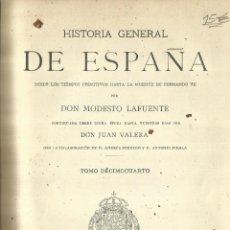 Libros antiguos: HISTORIA GENERAL DE ESPAÑA. TOMO 18. MODESTO LAFUENTE. MONTANER Y SIMÓN EDITORES. BARCELONA. 1889. Lote 61714376