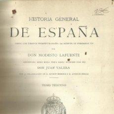 Libros antiguos: HISTORIA GENERAL DE ESPAÑA. TOMO 3. MODESTO LAFUENTE. MONTANER Y SIMÓN EDITORES. BARCELONA. 1891. Lote 61714536
