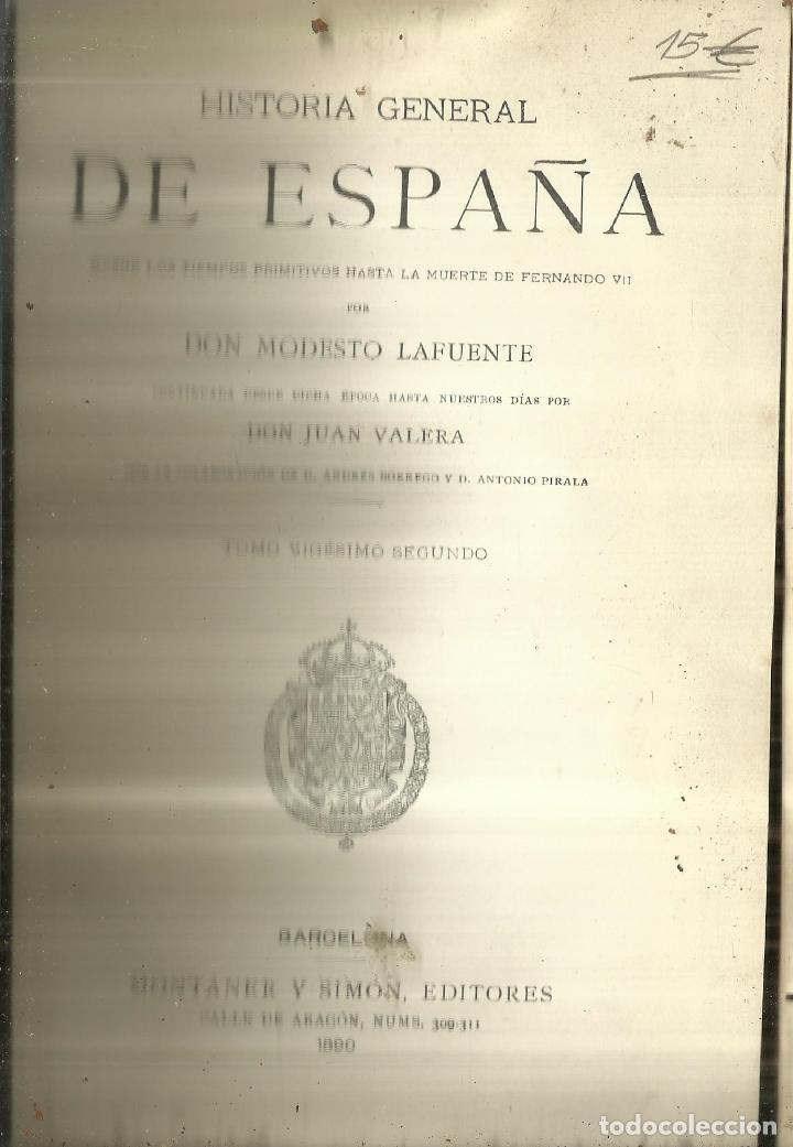HISTORIA GENERAL DE ESPAÑA. TOMO 22. MODESTO LAFUENTE. MONTANER Y SIMÓN EDITORES. BARCELONA. 1890 (Libros antiguos (hasta 1936), raros y curiosos - Historia Antigua)