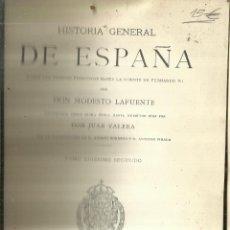 Libros antiguos: HISTORIA GENERAL DE ESPAÑA. TOMO 22. MODESTO LAFUENTE. MONTANER Y SIMÓN EDITORES. BARCELONA. 1890. Lote 61714620