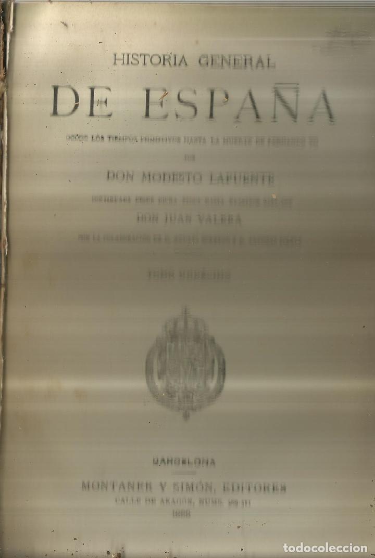 HISTORIA GENERAL DE ESPAÑA. TOMO 11. MODESTO LAFUENTE. MONTANER Y SIMÓN EDITORES. BARCELONA. 1888 (Libros antiguos (hasta 1936), raros y curiosos - Historia Antigua)