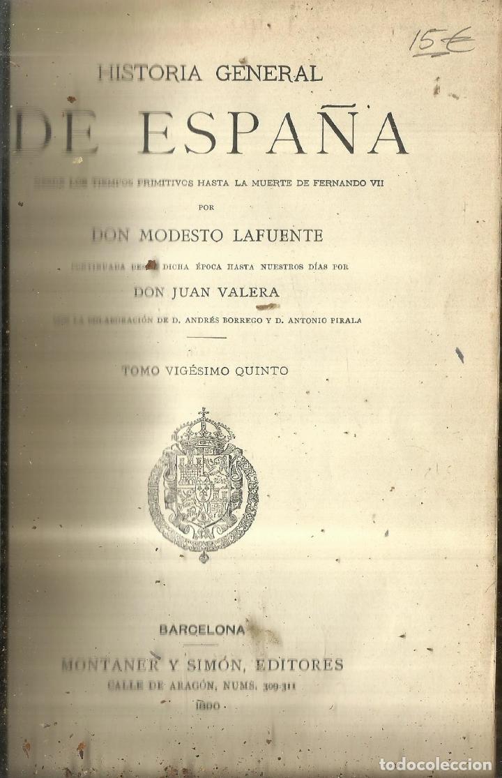HISTORIA GENERAL DE ESPAÑA. TOMO 25. MODESTO LAFUENTE. MONTANER Y SIMÓN EDITORES. BARCELONA. 1890 (Libros antiguos (hasta 1936), raros y curiosos - Historia Antigua)