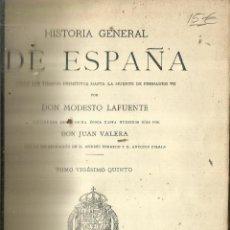 Libros antiguos: HISTORIA GENERAL DE ESPAÑA. TOMO 25. MODESTO LAFUENTE. MONTANER Y SIMÓN EDITORES. BARCELONA. 1890. Lote 61715220
