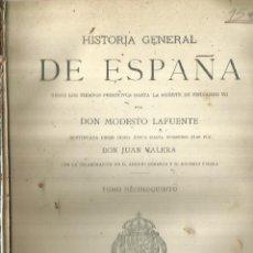 Libros antiguos: HISTORIA GENERAL DE ESPAÑA. TOMO 15. MODESTO LAFUENTE. MONTANER Y SIMÓN EDITORES. BARCELONA. 1889. Lote 181521837