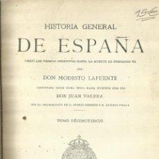 Libros antiguos: HISTORIA GENERAL DE ESPAÑA. TOMO 13. MODESTO LAFUENTE. MONTANER Y SIMÓN EDITORES. BARCELONA. 1889. Lote 61715868