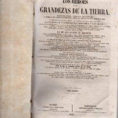 Libros antiguos: VESIV LIBRO LOS HEROES Y LAS GRANDEZAS DE LA TIERRA TOMO 3 AÑO 1855 . Lote 61987668