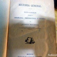 Libros antiguos: HISTORIA GENERAL, JUSTO SIERRA, 1891, MEXICO, DEDICADO Y FIRMADO POR EL AUTOR, 1ª EDIC.RARO. Lote 72705318