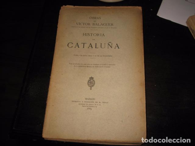 HISTORIA DE CATALUÑA 11 TOMOS VICTOR BALAGUER 1885 - 1887 - IMPRENTA Y FUNDICION M. TELLO MADRID (Libros antiguos (hasta 1936), raros y curiosos - Historia Antigua)