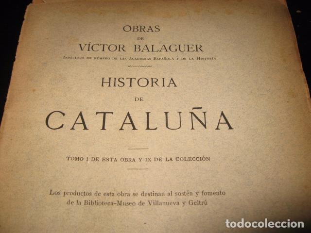 Libros antiguos: Historia de Cataluña 11 tomos Victor Balaguer 1885 - 1887 - Imprenta y fundicion M. Tello Madrid - Foto 7 - 62531624