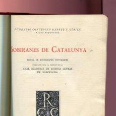 Libros antiguos: SOBIRANIES DE CATALUNYA ANY 1928 CATALANISME SIBILA DE FORTIA REINA DE L' EMPORDA ELIONOR DE SICILIA. Lote 63170136