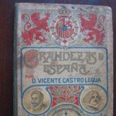 Libros antiguos: GRANDEZAS DE ESPAÑA. TOMO VI. V. CASTRO Y LEGUA. 1909. Lote 63248288