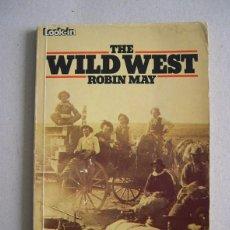 Libros antiguos: THE WILD WEST. CURIOSO LIBRO CON FOTOGRAFIAS. Lote 63394996
