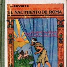 Libros antiguos: ORVIETO : EL NACIMIENTO DE ROMA (ARALUCE, C. 1930) MUY ILUSTRADO. Lote 63870559