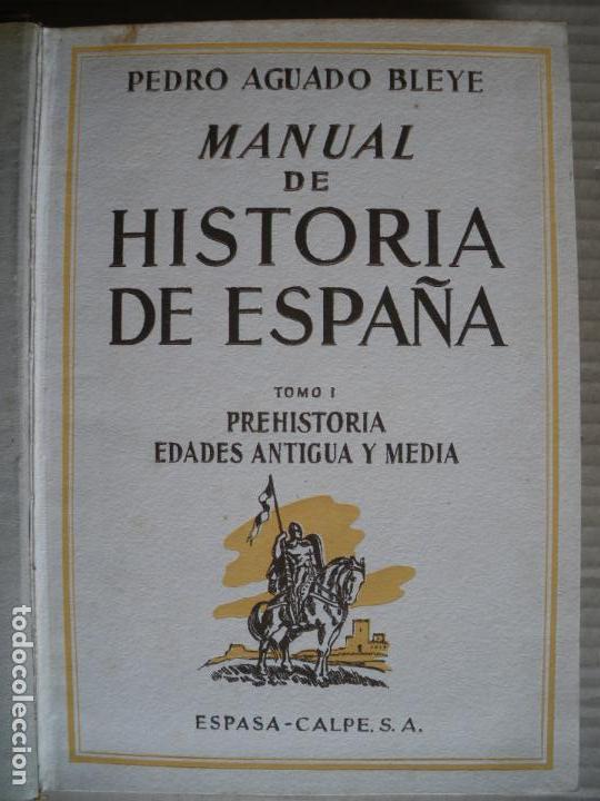 Libros antiguos: MANUAL DE HISTORIA DE ESPAÑA. PEDRO AGUADO BLEYE. - Foto 2 - 64925271