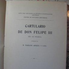 Libros antiguos: CARTULARIO DE DON FELIPE III. POR MARIANO ARIGITA. HISTORIA DE NAVARRA. AÑO 1913.. Lote 65577830