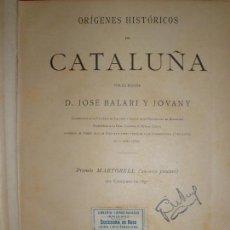 Libros antiguos: ORÍGENES HISTÓRICOS DE CATALUÑA. POR JOSÉ BALARI Y JOVANY. PREMIO MARTORELL 1897. Lote 66934202