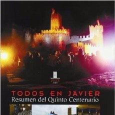 Libros antiguos: CASTILLO JAVIER-NAVARRA F.JAVIER -PATRONO COMUNIDAD FORAL- EN SU QUINTO CENTENARIO-TODOS A JAVIER,. Lote 67537881