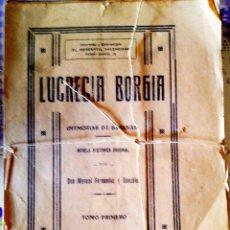 Libros antiguos: LUCRECIA BORGIA. (MEMORIAS DE SATANÁS).1864. HISTÓRICA. TOMO PRIMERO - FERNANDEZ Y GONZALEZ, MANUEL. Lote 67549249