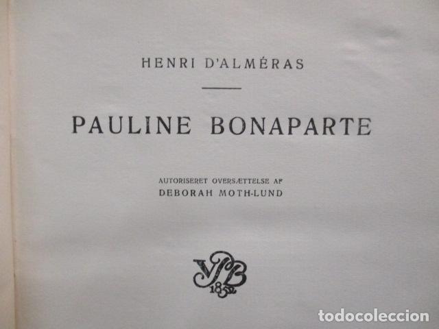 Libros antiguos: PAULINE BONAPARTE - HENRI DALMERAS (en Holandes) 1918 - Preciosos grabados . Ver fotos - Foto 4 - 67982369