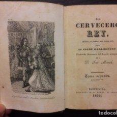 Libros antiguos: EL CERVECERO REY, EL CONDE D´ARLINCOURT. Lote 68200917