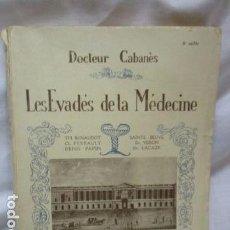 Libros antiguos: LES ÉVADÉS DE LA MÉDECINE (FRANCÉS) – 1931 - DE CABANÈS DOCTEUR . Lote 69567477