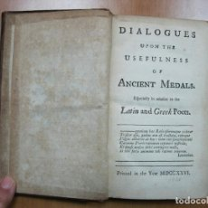 Libros antiguos: DIALOGUES UPON THE USEFULNESS OF ANCIENT MEDALS, 1726. J. ADDISON. POSEE 31 GRABADOS. Lote 69868845
