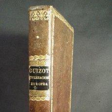 Libros antiguos: HISTORIA GENERAL DE LA CIVILIZACIÓN EUROPEA….GUIZOT. J.VERDAGUER. 1839.. Lote 70388649