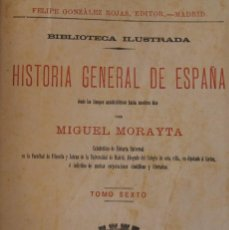 Libros antiguos: LIBRO: HISTORIA GENERAL ESPAÑA DESDE TIEMPOS ANTEHISTÓRICOS – MORAYTA TOMO V – 1891 GONZALEZ ROJAS. Lote 70952833