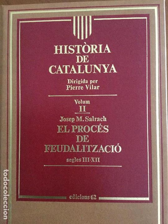 EL PROCÉS DE FEUDALITZACIÓ, SEGLES III-XII. JOSEP M. SALRACH. (Libros antiguos (hasta 1936), raros y curiosos - Historia Antigua)