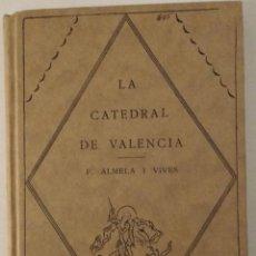 Libros antiguos: LA CATEDRAL DE VALÈNCIA. BARCELONA, 1927 - F ALMELA I VIVES- 1ª EDICION. Lote 71960171