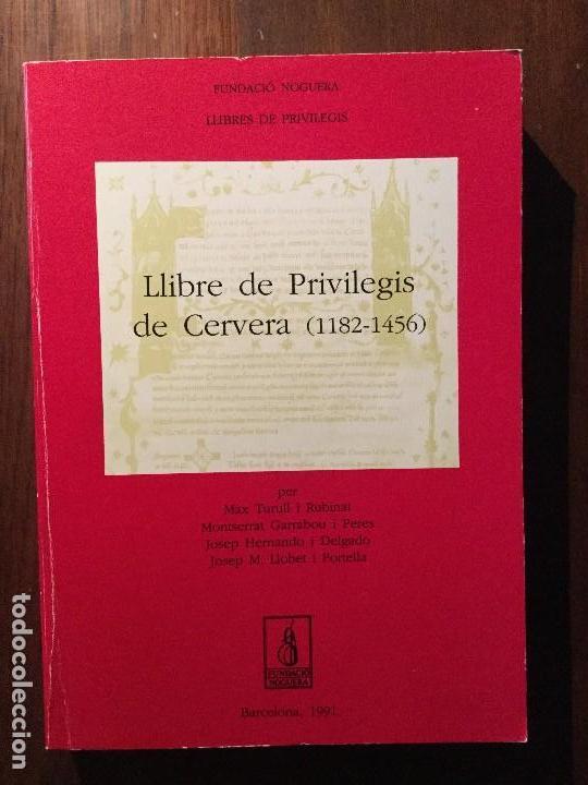 LLIBRE DE PRIVILEGIS DE CERVERA (1182-1456). JOSEP HERNANDO I DELGADO ET ALII. (Libros antiguos (hasta 1936), raros y curiosos - Historia Antigua)