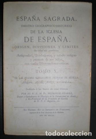 FLOREZ, HENRIQUE: LAS IGLESIAS SUFRAGANEAS ANTIGUAS DE SEVILLA ...Y CORDOBA. ESPAÑA SAGRADA TOMO X (Libros antiguos (hasta 1936), raros y curiosos - Historia Antigua)