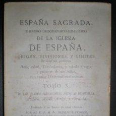 Libros antiguos: FLOREZ, HENRIQUE: LAS IGLESIAS SUFRAGANEAS ANTIGUAS DE SEVILLA ...Y CORDOBA. ESPAÑA SAGRADA TOMO X. Lote 73050791