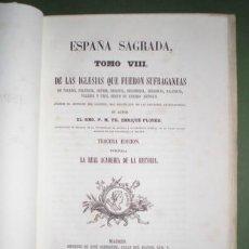 Libros antiguos: FLOREZ, HENRIQUE: LAS IGLESIAS SUFRAGANEAS ANTIGUAS DE TOLEDO ... ESPAÑA SAGRADA TOMO VIII. Lote 73051411