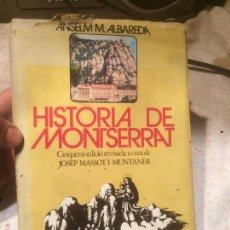 Libros antiguos: ANTIGUO LIBRO HISTORIA DE MONTSERRAT ESCRITO POR ANSELM M. ALBAREDA AÑO 1972 . Lote 73501963