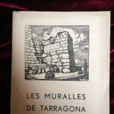 Libros antiguos: LES MURALLES DE TARRAGONA - A. ROVIRA I VIRGILI - TARRAGONA 1933. Lote 73662895