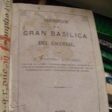 Libros antiguos: DESCRIPCIÓN DE LA GRAN BASÍLICA DEL ESCORIAL 1861 DON ANTONIO ROTONDO - PORTAL DEL COL·LECCIONISTA . Lote 73989819