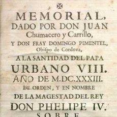 Libros antiguos: MEMORIAL, DADO POR JUAN CHUMACERO Y CARRILLO, Y DON FRAY DOMINGO PIMENTEL, OBISPO DE CORDOVA, (1633). Lote 74169403