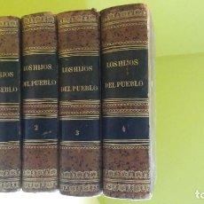Libros antiguos: LOS HIJOS DEL PUEBLO. HISTORIA DE VEINTE SIGLOS. TOMOS I , II, III , IV. Lote 74694815