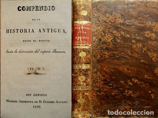 COMPENDIO DE LA HISTORIA ANTIGUA DESDE EL DILUVIO HASTA LA DESTRUCCIÓN DEL IMPERIO ROMANO. 1829. (Libros antiguos (hasta 1936), raros y curiosos - Historia Antigua)