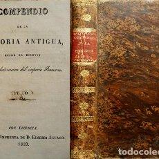 Libros antiguos: COMPENDIO DE LA HISTORIA ANTIGUA DESDE EL DILUVIO HASTA LA DESTRUCCIÓN DEL IMPERIO ROMANO. 1829.. Lote 75290751