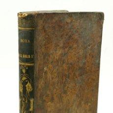 Libros antiguos: ROMA EN EL SIGLO XIX, LOS LIBERTADORES DE ITALIA, 2 TOMOS EN UNO, 17X25CM.. Lote 76477871