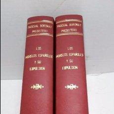 Libros antiguos: LOS MORISCOS ESPAÑOLES Y SU EXPULSION-PASCUAL BORONAT U BARRACHINA1901-2 TOMOS. Lote 76913075