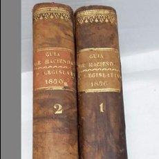 Libros antiguos: GUIA O ESTADO GENERAL DE LA REAL HACIENDA DE ESPAÑA, AÑO 1850 PARTE LEGISLATIVA. 2 TOMOS. Lote 77081581
