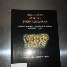 Libros antiguos: LIBRO-DIADEMAS,ÁUREAS PRERROMANAS-AURELIA BALSEIRO GARCÍA-DIPUTACIÓN DE LUGO-2000-128 PÁGINAS-NUEVO. Lote 77927997