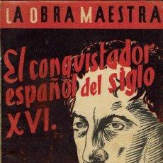 Libros antiguos: EL CONQUISTADOR ESPAÑOL DEL SIGLO XVI, POR RUFINO BLANCO - FOMBONA. (1.1). Lote 111649831