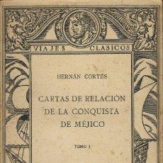 Libros antiguos: CARTAS DE RELACIÓN DE LA CONQUISTA DE MÉJICO, POR HERNÁN CORTÉS. 2 TOMOS. AÑO 1922. (1.1). Lote 78152713