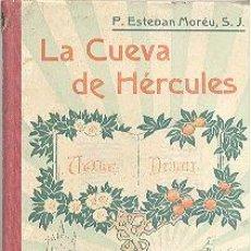 Libros antiguos: LA CUEVA DE HÉRCULES ESTEBAN MOREAU GUSTAVO GILI. Lote 78221509
